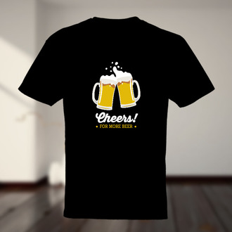 Cheers For More Beer T-shirt