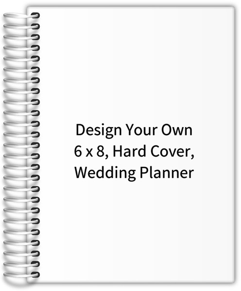 Design your own 6 x 8 hard cover wedding planner for Design my own planner