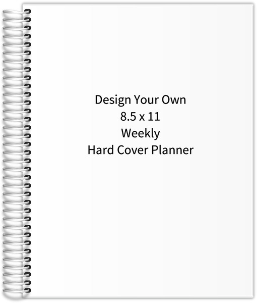 Design Your Own 8 5 X 11 Hard Cover Planner 2017 Daily