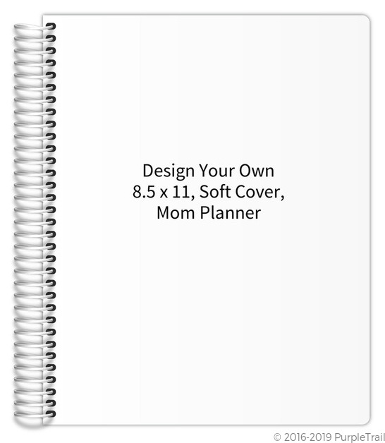 Design your own 8 5 x 11 soft cover mom planner for Design my own planner
